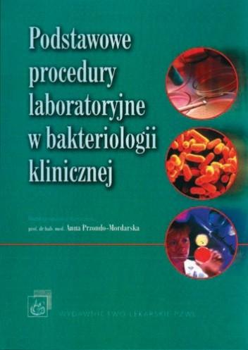 Okładka książki Podstawowe procedury laboratoryjne w bakteriologii klinicznej -