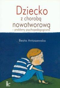 Okładka książki Dziecko z chorobą nowotworową - problemy psychopedagogiczne - Antoszewska Beata