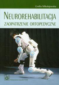 Okładka książki Neurorehabilitacja zaopatrzenie ortopedyczne