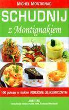 Okładka książki Schudnij Z Montignakiem 100 Potraw O Niskim Indeksie Glikemicznym