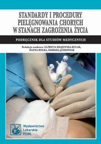Okładka książki Standardy i procedury pielęgnowania chorych w stanach zagrożenia życia