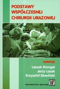 Okładka książki Podstawy współczesnej chirurgii urazowej