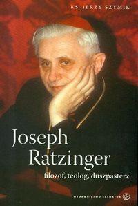 Okładka książki Joseph Ratzinger. Filozof, teolog, duszpasterz