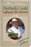 Okładka książki Herbatki i soki najlepsze dla zdrowia