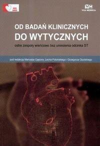 Okładka książki Od badań klinicznych do wytycznych Ostre zespoły wieńcowe bez uniesienia odcinka ST