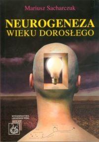 Okładka książki Neurogeneza wieku dorosłego