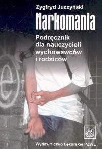 Okładka książki Narkomania. Podręcznik dla nauczycieli wychowawców i rodziców