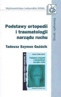 Okładka książki Podstawy ortopedii i traumatologii narządu ruchu