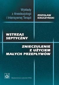 Okładka książki Wstrząs septyczny. znieczulenie z użyciem niskich przepływów