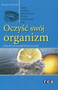 Okładka książki Oczyść swój organizm - Patrick Rosalyn