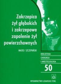 Okładka książki Zakrzepica żył głębokich i zakrzepowe zapalenie żył powierzchownych