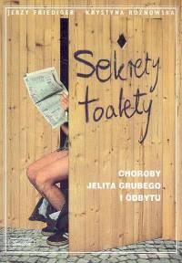 Okładka książki Sekrety toalety - choroby jelita grubego i odbytu