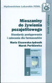Okładka książki Mieszaniny do żywienia pozajelitowego /Standardy postępowania i zalecnia dla farmaceutów