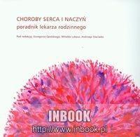 Okładka książki Choroby serca i naczyń Poradnik lekarza rodzinnego - Opolski Grzegorz, Lukas Witold, Steciwko Andrzej (red.)