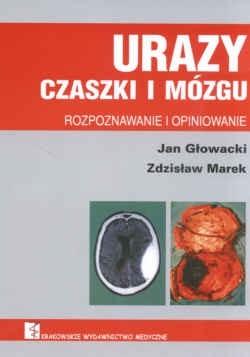 Okładka książki Urazy czaszki i mózgu. Rozpoznawanie i opiniowanie