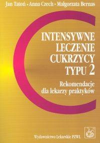 Okładka książki Intensywne leczenie cukrzycy typu 2 Rekomendacje dla lekarzy praktyków