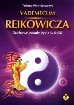 Okładka książki Vademecum Reikowicza. Duchowe zasady życia w Reiki