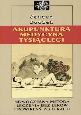Okładka książki Akupunktura. Medycyna tysiącleci