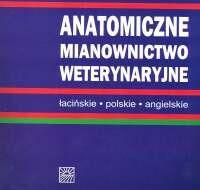 Okładka książki Anatomiczne mianoznawstwo weterynaryjne