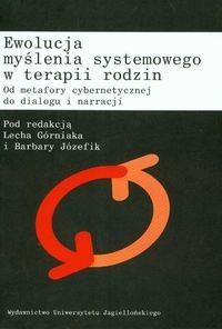 Okładka książki Ewolucja myślenia systemowego w terapii rodzin. Od metafory cybernetycznej do dialogu i narracji