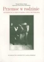 Okładka książki Przemoc w rodzinie. Interwencja kryzysowa i psychoterapia