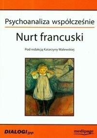 Okładka książki Psychoanaliza współcześnie. Nurt francuski
