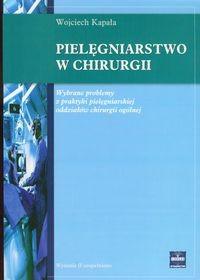 Okładka książki Pielęgniarstwo w chirurgii. - Kapała Wojciech