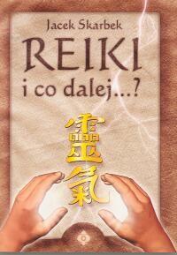 Okładka książki Reiki i co dalej...?