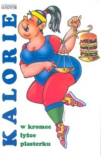 Okładka książki Kalorie w kromce łyżce plasterku