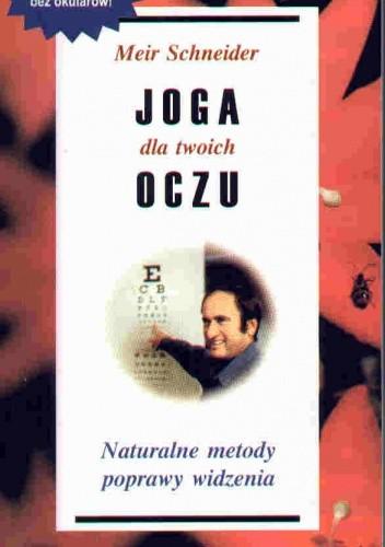 Okładka książki Joga dla twoich oczu Naturalne metody poprawiania widzenia