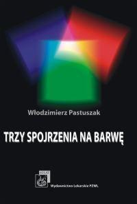 Okładka książki Trzy spojrzenia na barwę