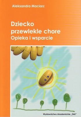 Okładka książki Dziecko przewlekle chore opieka i wsparcie
