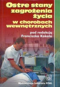 Okładka książki Ostre stany zagrożenia życia w chorobach wewnętrznych -