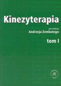 Okładka książki Kinezyterapia t. 1  Zarys podstaw teoretycznych i diagnostyka kinezyterapii
