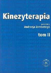 Okładka książki Kinezyterapia t.2  Ćwiczenia kinezyterapii i metody kinezyterapeutyczne