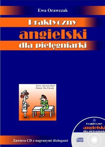 Okładka książki Praktyczny angielski dla pielęgniarki (+ 2 płyty CD)