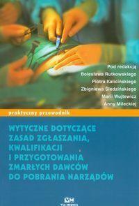 Okładka książki Wytyczne dotyczące zasad zgłaszania kwalifikacji i przygotowania zmarłych dawców do pobrania narządów