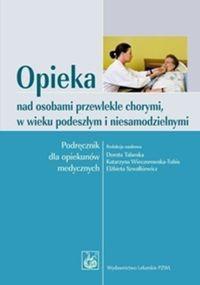 Okładka książki Opieka nad osobami przewlekle chorymi w wieku podeszłym i niesamodzielnymi