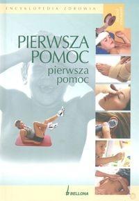 Okładka książki Encyklopedia zdrowia Pierwsza pomoc -