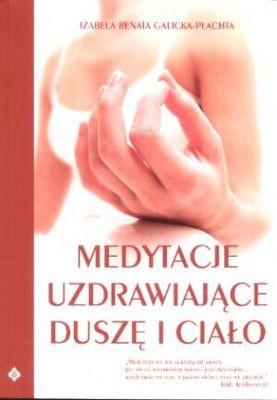 Okładka książki Medytacje uzdrawiające duszę i ciało