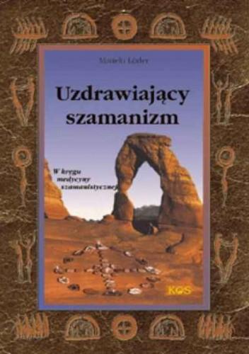 Okładka książki Uzdrawiający szamanizm