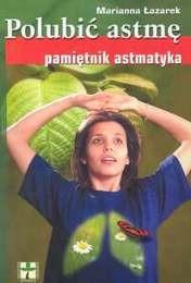 Okładka książki Polubić astmę. Pamiętnik astmatyka