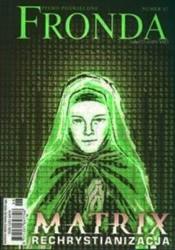 Okładka książki Fronda nr 42 lato 2007. Matrix Rechrystianizacja