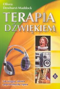 Okładka książki Terapia dźwiękiem. Jak osiągnąć zdrowie poprzez muzykę i śpi