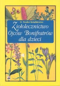 Okładka książki Ziołolecznictwo Ojców Bonifratrów dla dzieci