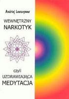 Okładka książki Wewnętrzny narkotyk czyli uzdrawiająca medytacja