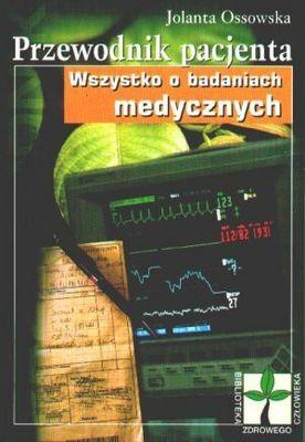 Okładka książki Przewodnik pacjenta. Wszystko o badaniach medycznych