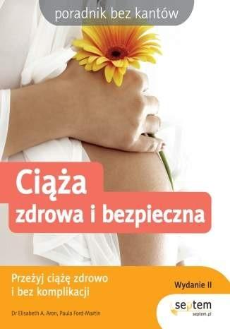 Okładka książki Ciąża zdrowa i bezpieczna. Wydanie II