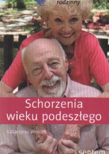 Okładka książki Schorzenia wieku podeszłego