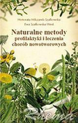 Okładka książki Naturalne metody profilaktyki i leczenia chorób nowotworowych